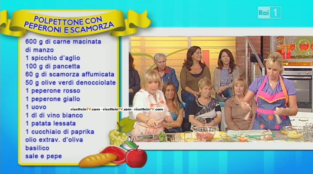 LA PROVA DEL CUOCO - RICETTA POLPETTONE CON PEPERONI E SCAMORZA - ANNA MORONI - 21\09\2013