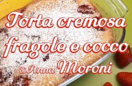 torta cremosa fragole e cocco